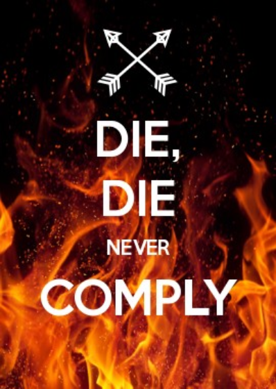 DieDieNeverComply.png.be439a305d32ff6d608b5edeea56e59a.png