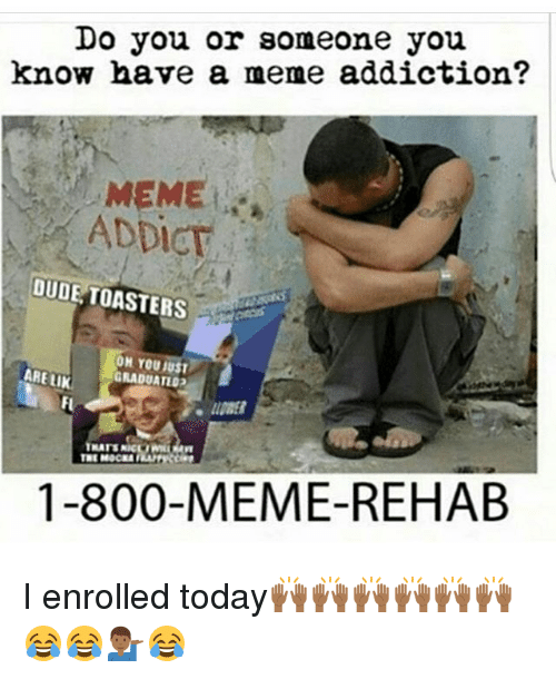 do-you-or-someone-you-know-have-a-meme-addiction-20649406.png.b57ada1f3867ea5e84a2e26d3b5b32f7.png