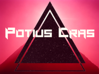 Potius Cras  --  The Corporation