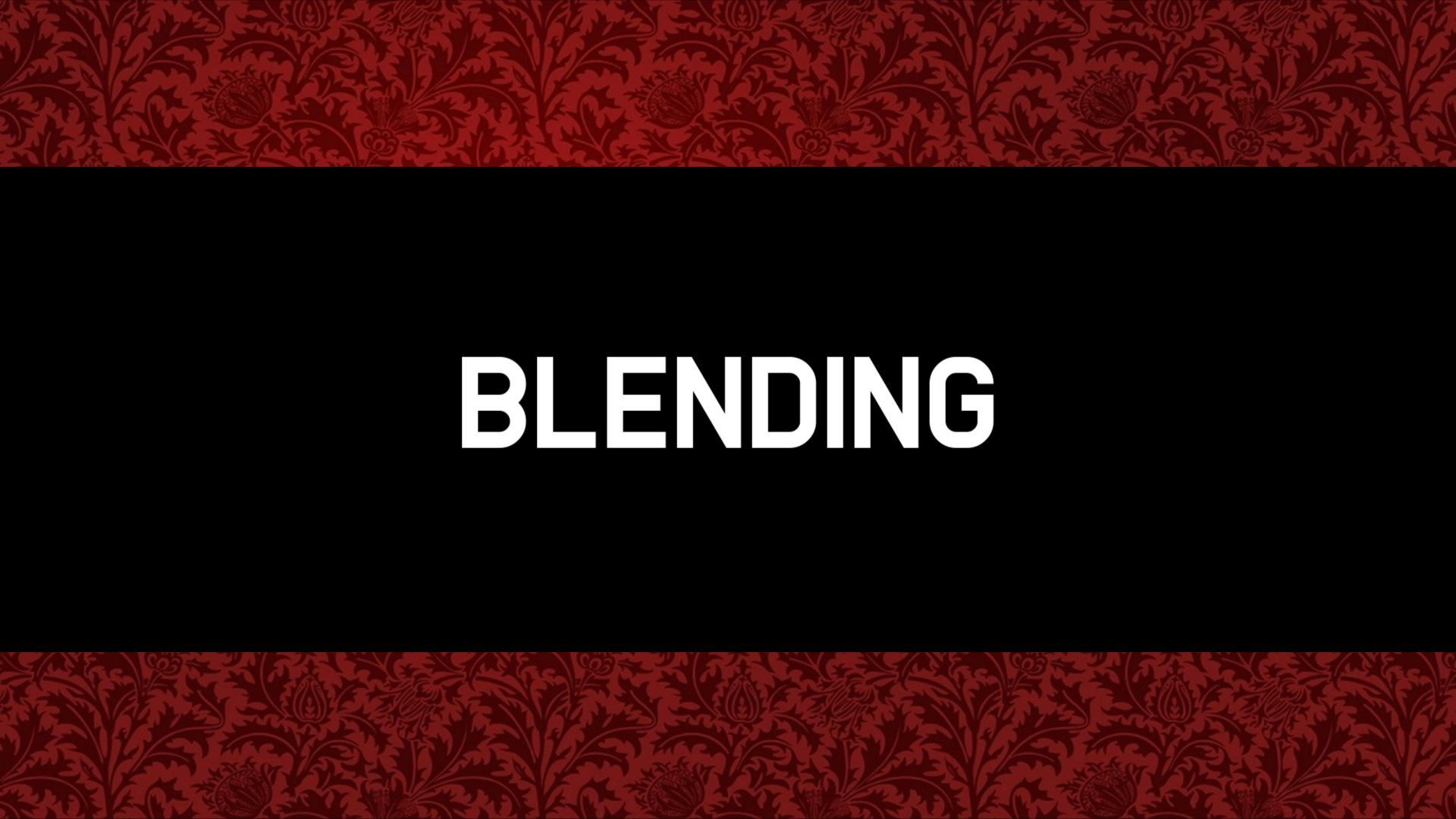 Blending.png.051cf2d676ee2e03cc3740b2ef6830a1.png